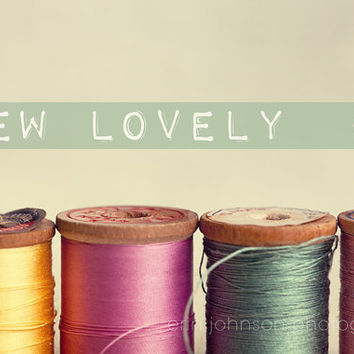 sewing room home decor pink yellow blue thread  vintage wood spools typography art design Sew Lovely 8x12