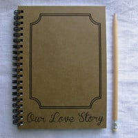 Our Love Story - 5 x 7 journal