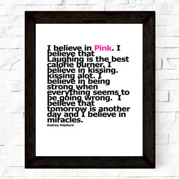 Inspirational Quote Audrey Hepburn- I Believe in Pink -Printable, Instant Download, Wall Art, Quotes, Word Art, Wall Decor