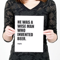"Plato Beer Quote Print (Black and White Home Decor) Beer Typography Art, ""He was a wise man who invented beer."""