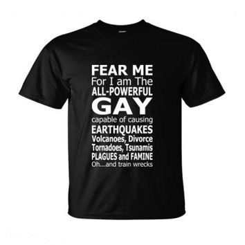 Fear Me Im The Powerful Gay Capable Of Causing Earthquakes - Ultra-Cotton T-Shirt