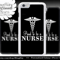 Nursing Nurse Iphone 6 Plus Case Black Proud to be A Nurse Iphone 4 4s 5 5C Ipod Touch Cover LPN RN Medical