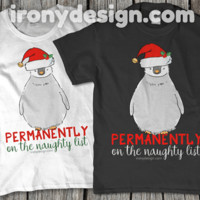 Permanently On The Naughty List Shirts and Products