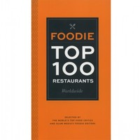 Flight 001 – Where Travel Begins. Foodie Top 100 Restaurants World Wide - Books & Guides - All Products
