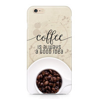 Coffee Is Always a Good Idea Phone Case, iPhone Covers, Cool Phone Cases, Samsung Phone Cases, Best Phone Cases, Cool Cases