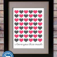 Love You This Much 8x10 Print - Pick your colors - Nursery Art, Valentine Gift, Wedding, Anniversary, Baby Shower Gift