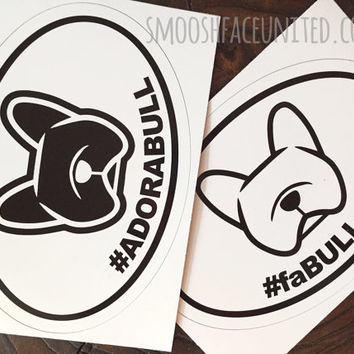 French Bulldog decal - #faBULLous or #ADORABULL - Frenchie hash tag window cling - dog car vinyl oval sticker