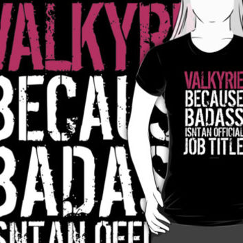 Valkyrie because Badass Isn't an Official Job Title by Albany Retro