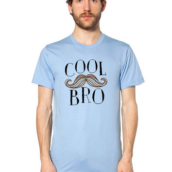 Cool Mustache Bro - Cool Bro - Funny Mustache Tshirt - Movember Shirt - Classy Mustache Shirt - Awesome Mustache - Father's Day Gift