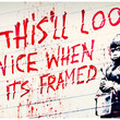 Banksy This'll Look Nice Quote Graffiti Poster 11x17
