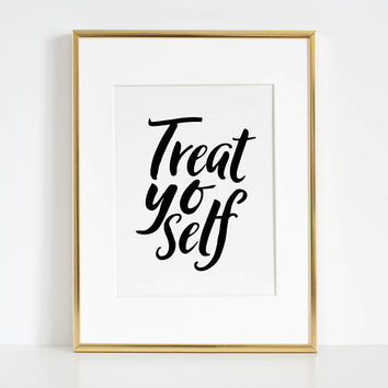 TREAT YO SELF,Inspirational Poster,Motivational Print,Quote Prints,Kitchen Wall Art,Kitchen Sign,Printable Art,Love Yourself First,Printable