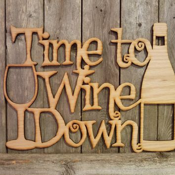 Time to Wine Down- laser cut wood sign