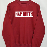 Nap queen Shirt Sweatshirt Clothing Sweater Top Tumblr Fashion Funny Text Slogan Dope Jumper tee