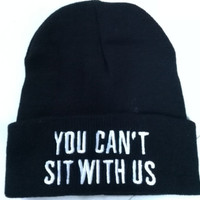 You Cant Sit With Us Knitted Beanie