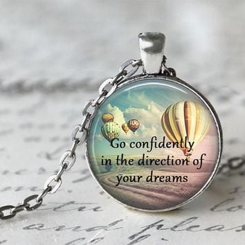 Go Confidently In The Direction Of Your Dreams Necklace
