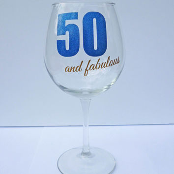 50 Birthday Gift For Women / 50 and Fabulous Wine Glass / Personalized Wine Glass / Milestone Birthday Gift