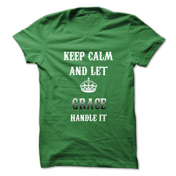 Keep Calm And Let GRACE H