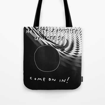 Hole to another universe! Come on In! Funny fantasy artwork,fractals pattern and dark colors, comic Tote Bag by Peter Reiss