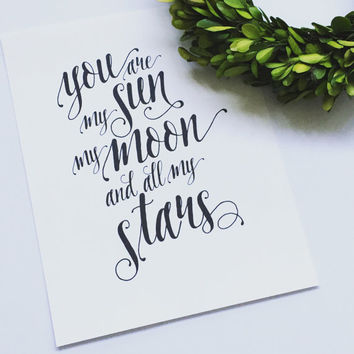 You Are My Sun My Moon and all My Stars Print, Nursery Print, Wall Art Print, 8x10 Print