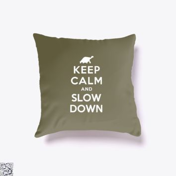 Keep Calm Andslow Down, Sea Turtles Throw Pillow Cover