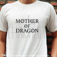 Mother of Dragons TShirt - Game Of Thrones Tee Shirt Tee Shirts Size - S M L XL 2XL 3XL