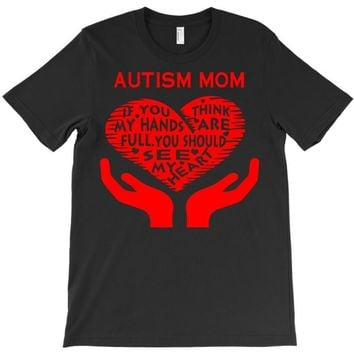 autism mom my heart T-Shirt