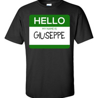 Hello My Name Is GIUSEPPE v1-Unisex Tshirt