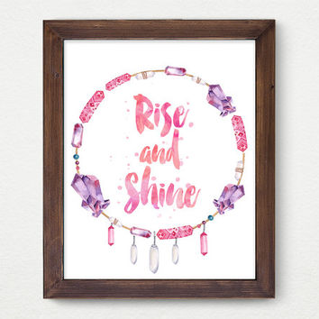 Rise And Shine, Digital Print, Wall Decor, Watercolor, Vintage, Calligraphy, Motivation, Poster Art, Crystal, Inspiration, Aztec, Indie