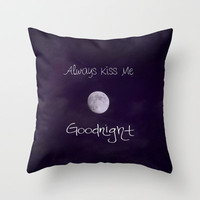 Always Kiss Me Goodnight Throw Pillow by Beth - Paper Angels Photography | Society6