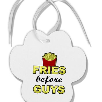 Fries Before Guys Paw Print Shaped Ornament by TooLoud