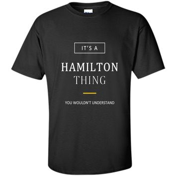 It's a Hamilton Thing Clever T-Shirt