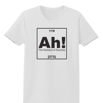 Ah the Element of Surprise Funny Science Womens T-Shirt by TooLoud