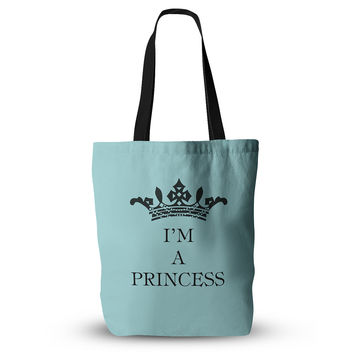 "Louise Machado ""Im a Princess"" Everything Tote Bag"