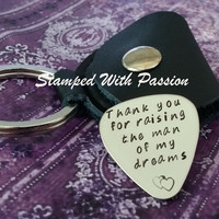 Father of the groom - Thank you for raising the man of my dreams guitar pick with Leather Keychain Case - guitar pick - Hand Stamped
