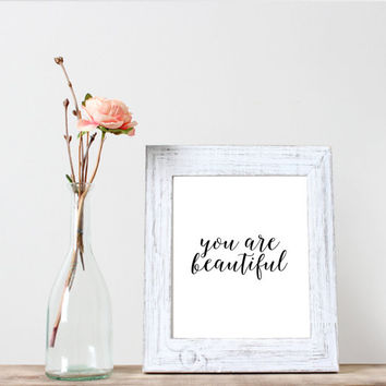 You are beautiful printable,Instant download,Motivational and inspirational quote,Word art,Wall art,Valentines gift
