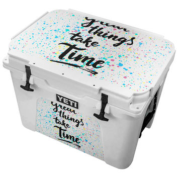 Great Things Take Time Paint Splatter Skin for the Yeti Tundra Cooler
