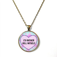 90s Soft Grunge Pastel Goth Floral i'd rather kill myself Necklace - Funny Rude Mean Internet Culture Insult Jewelry