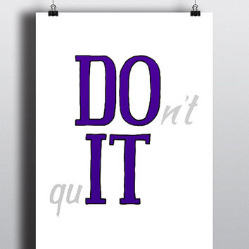 DO IT - don't quit, purple, Inspiration - Printable Poster - Digital Art - Download and Print