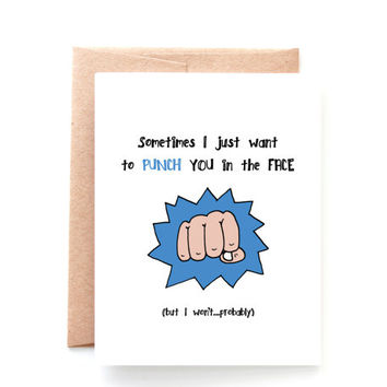 Punch You in the Face - Sorry Not Sorry - Make Up Apology Card - Mean Card - Sarcastic Card - Funny Card - Snarky Card - Sorry Card