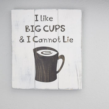 Coffee Lovers gift  - Painted Kitchen Wood Signs – Coffee Wall Décor – Funny Wood Signs - House Warming Gift - Big Cups Humor - Funny  Signs