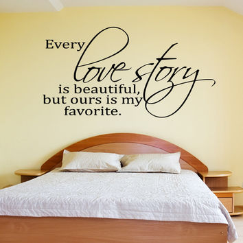 Every love story is beautiful wall decal quote