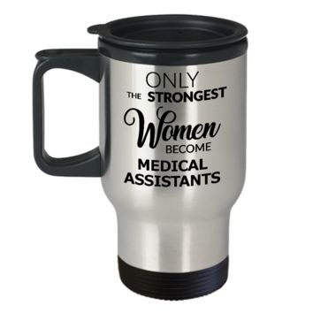 Medical Assistant Travel Mug Gifts for Women Only the Strongest Women Become Medical Assistants Coffee Mug Stainless Steel Insulated Coffee Cup