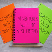 SPECIAL EDITION- Adventures with my Best Friend- Your Choice Neon Color - 5 x 7 journal
