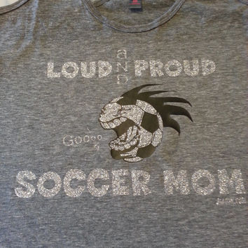 Loud & Proud Soccer Mom,soccer tee,soccer shirt,soccer gift,soccer mom shirt,soccer team,glitter soccer,mothers day gift,worlds best mother