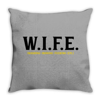 Wife.. Washing Ironing Fucking Etc Throw Pillow