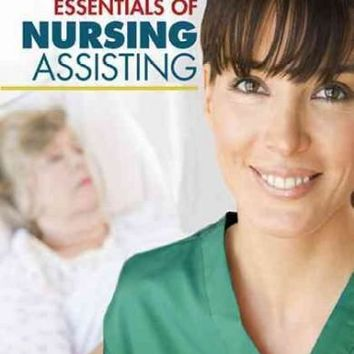 On the Job: Essentials of Nursing Assisting