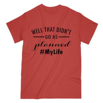 my life funny t shirt for women