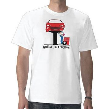 Trust Me I'm a Mechanic Funny Auto Mechanic T Shirts from