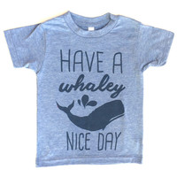 Have a Whaley Nice Day Kids Tee