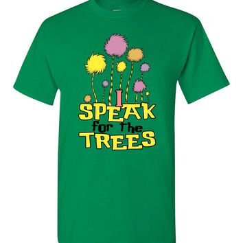 I Speak For The Trees Environmental Awareness T Shirt